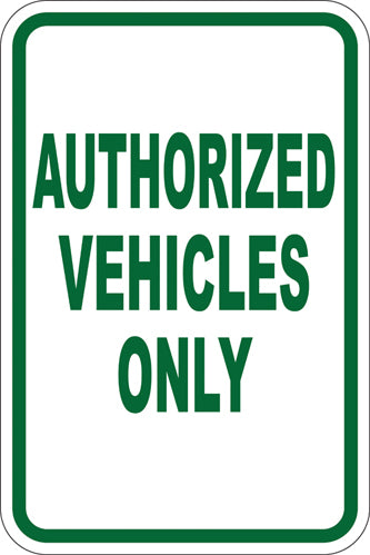 "12"" x 18"" Sign - Authorized Vehicles Only (Reflective)"
