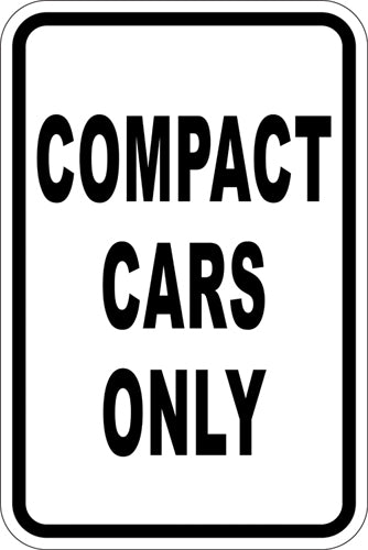 "12"" x 18"" Sign - Compact Cars Only (Reflective)"