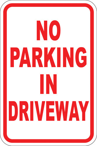 "12"" x 18"" Sign - No Parking In Driveway"