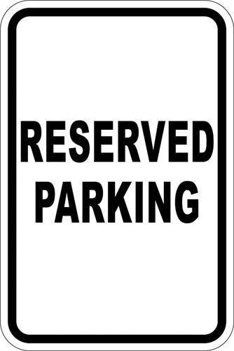 "12"" x 18"" Sign - Reserved Parking"