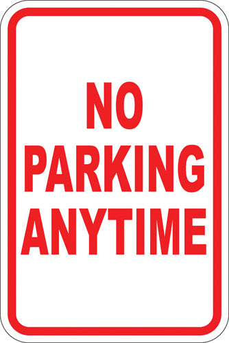 "12"" x 18"" Sign - No Parking Any Time"
