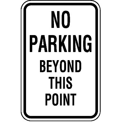 "12"" x 18"" Sign - No Parking Beyond This Point"