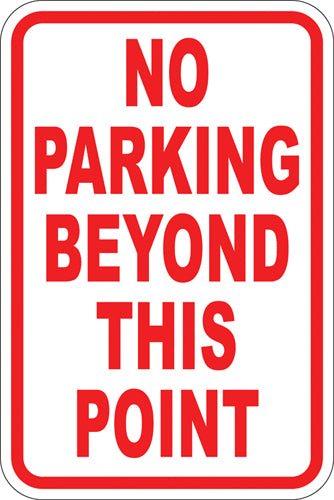 "12"" x 18"" Sign - No Parking Beyond This Point (Red)"