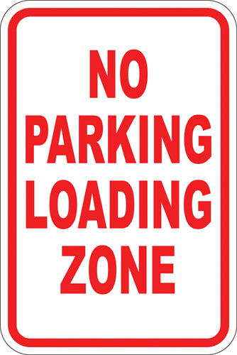 "12"" x 18"" Sign - No Parking, Loading Zone"