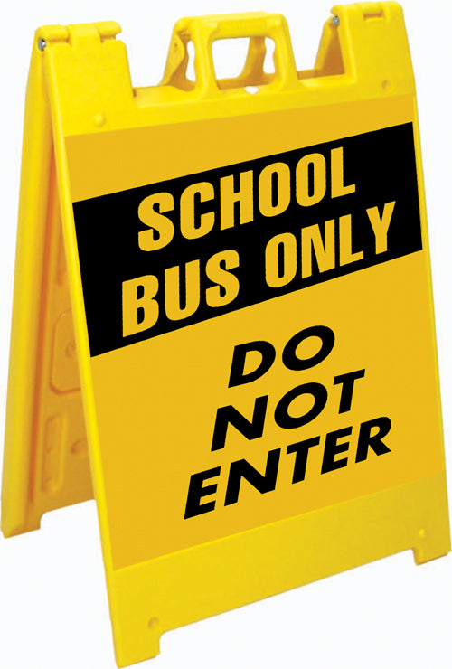 Jumbo Fold-Up Sign - School Bus Only / Do Not Enter