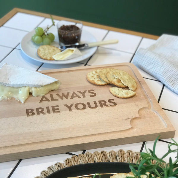 'Always Brie Yours' Wooden Cheese Board