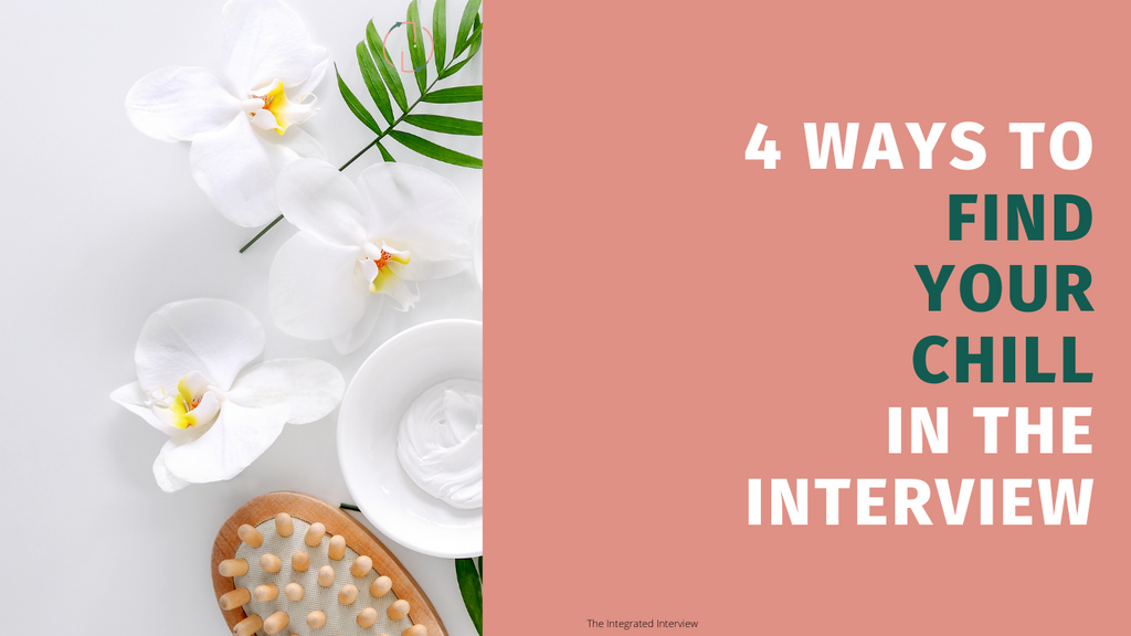 4 Ways To Find Your Chill In The Interview