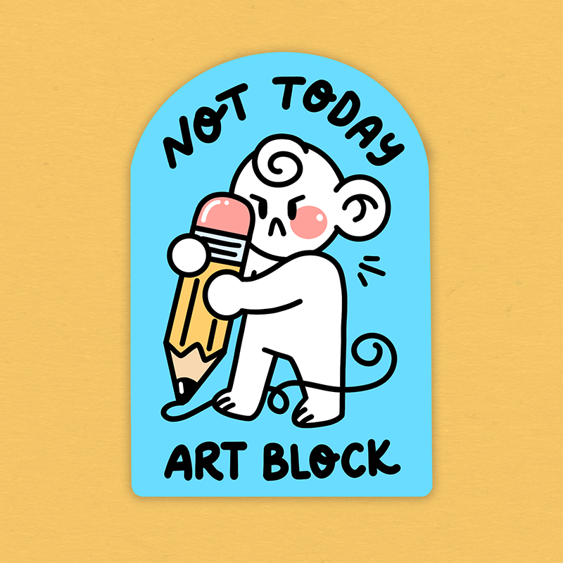 Not Today Art Block!