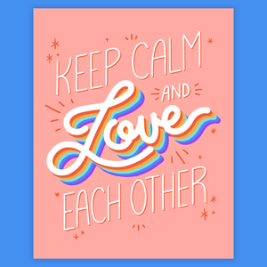 keep calm and love each other art print by jushmu