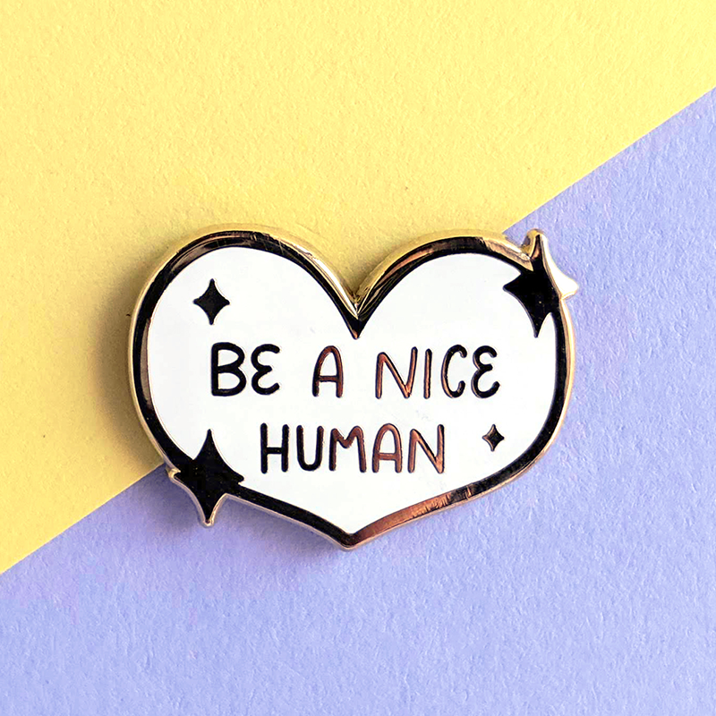 Be a Nice Human enamel pin by jushmu