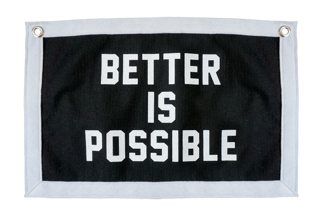 """Better is Possible"" Camp Flag Quote Felt Flags, Home Gallery, Wall Art, Classroom Decor"
