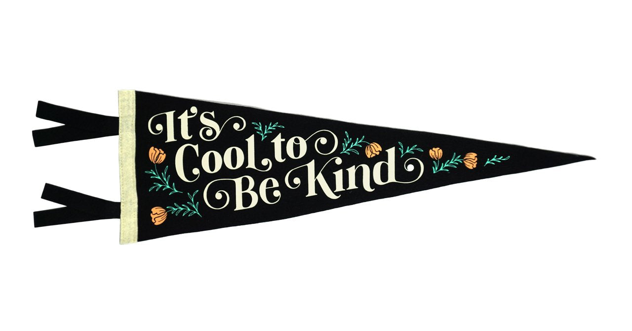 """It's Cool To Be Kind"" Flag Quote Felt Flags, Home Gallery, Wall Art, Classroom Decor"