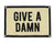 """Give A Damn"" Camp Flag Quote Felt Flags, Home Gallery, Wall Art, Classroom Decor"