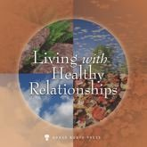 Living with Healthy Relationships