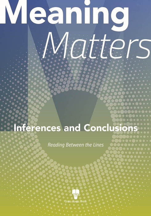 Meaning Matters: Inferences and Conclusions