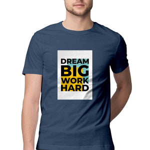 NQ 15021 | Men's | Typography Design Tshirt | DREAM BIG WORK HARD |