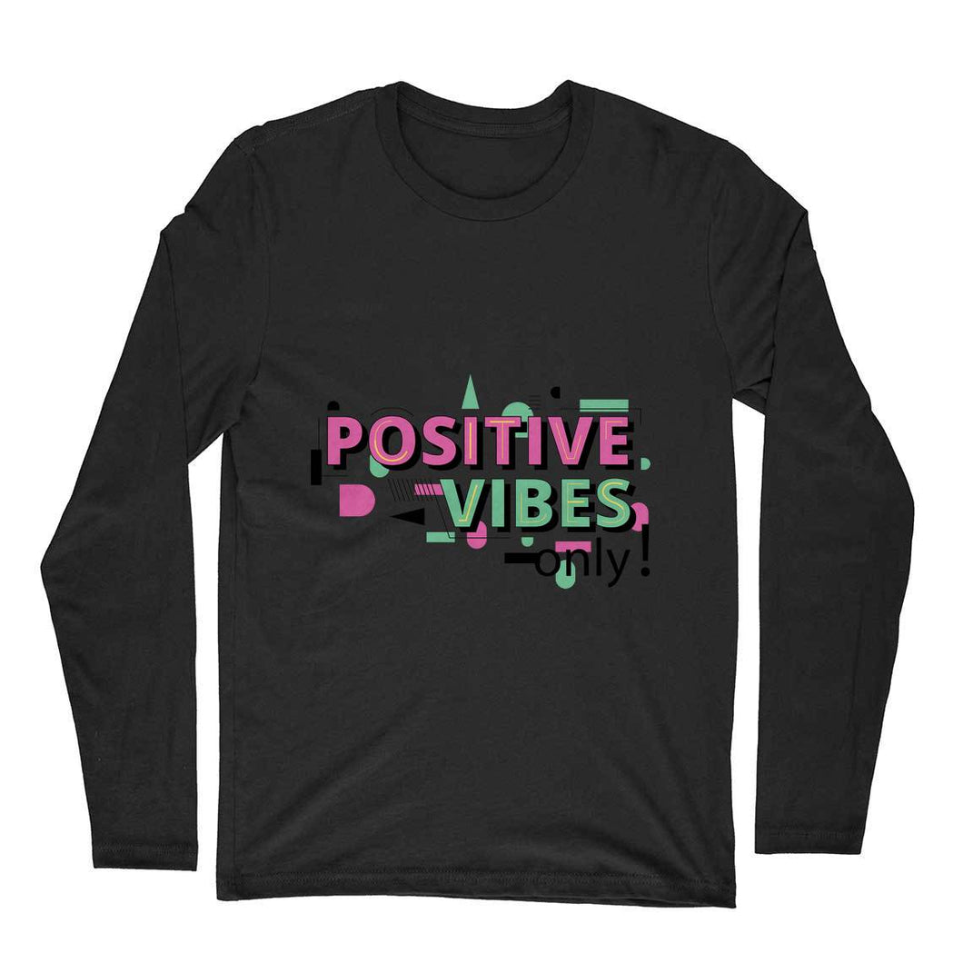 NQ 15079 | Men's | Graphic Design LONG SLEEV Tshirt | POSITIVE VIBES ONLY |