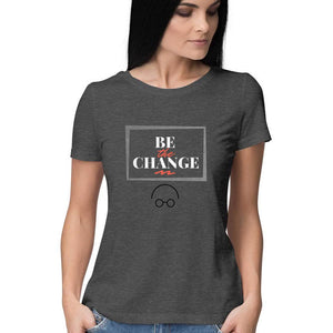 NQ 16051 | Women | Grapic Design Tshirt | BE THE CHANGE |