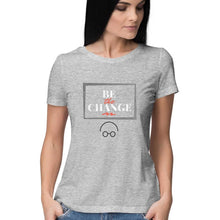 Load image into Gallery viewer, NQ 16051 | Women | Grapic Design Tshirt | BE THE CHANGE |