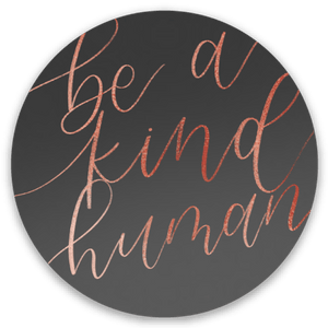 Be a Kind Human Sticker, 2x2in.