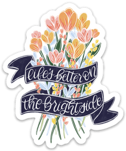 Life's Better on the Bright Side Sticker, 4x3 in.