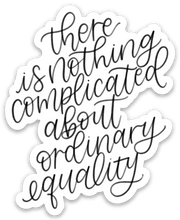 Load image into Gallery viewer, Ordinary Equality Alice Paul Quote Sticker, 3x3 in.