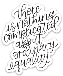 Ordinary Equality Alice Paul Quote Sticker, 3x3 in.