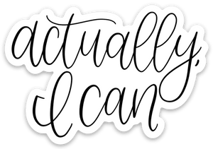 Actually I Can Sticker, 3x3in.