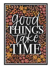 Load image into Gallery viewer, Good Things Take Time 3.5x2.75in. Vinyl Sticker
