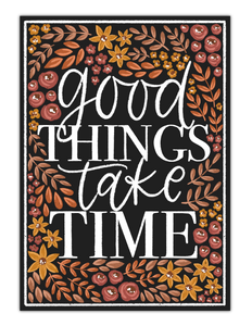 Good Things Take Time 3.5x2.75in. Vinyl Sticker