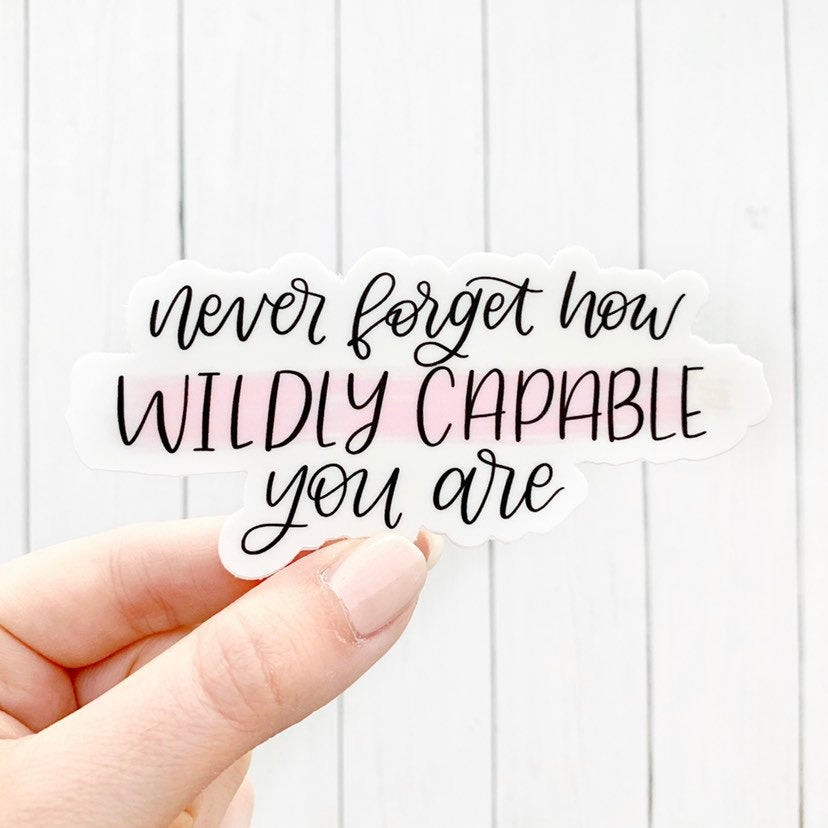 Pink Never Forget How Wildly Capable You Are Sticker, 4x2 in.