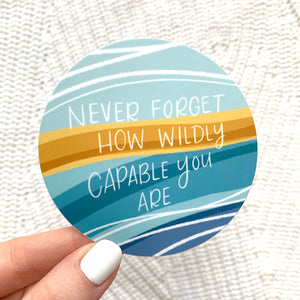 Circle Never Forget How Wildly Capable You Are Sticker 3x3 in.