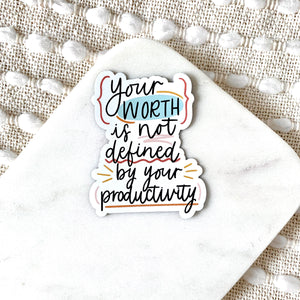 Your Worth is Not Defined By Your Productivity Magnet, 4x3 in.