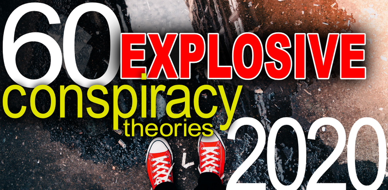 60 Explosive Conspiracy Theories Christians Need To Know About From 2020