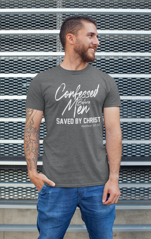 Confessed Before Men Saved By Christ T-Shirt For Conspiracy Blog