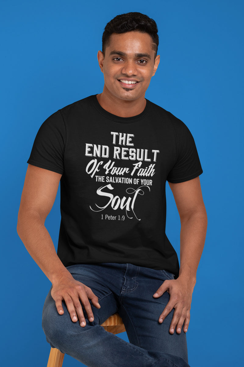 end result of your faith is the salvation of your soul t-shirt