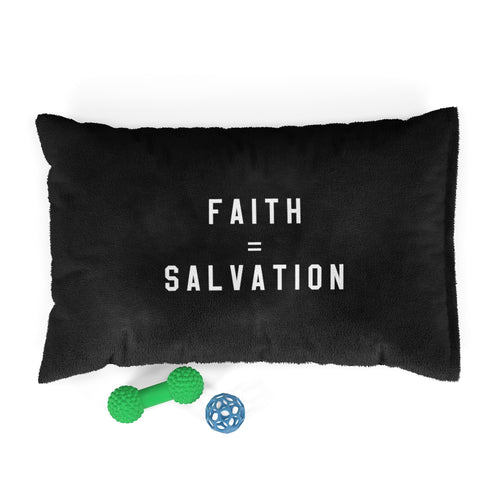 Faith Equals Salvation Pet Bed