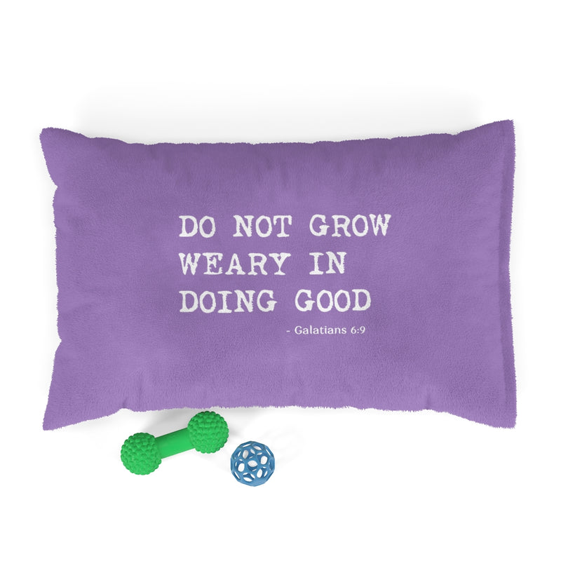 Do Not Grow Weary In Doing Good | Galatians 6:9 Pet Bed