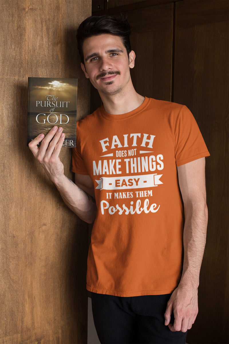 Faith Makes Things Possible Unisex T-Shirt