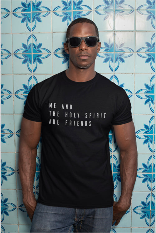 Me And The Holy Spirit Are Friends Unisex T-Shirt