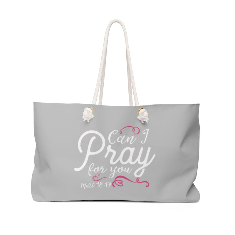 Can I Pray For You Weekender Bag