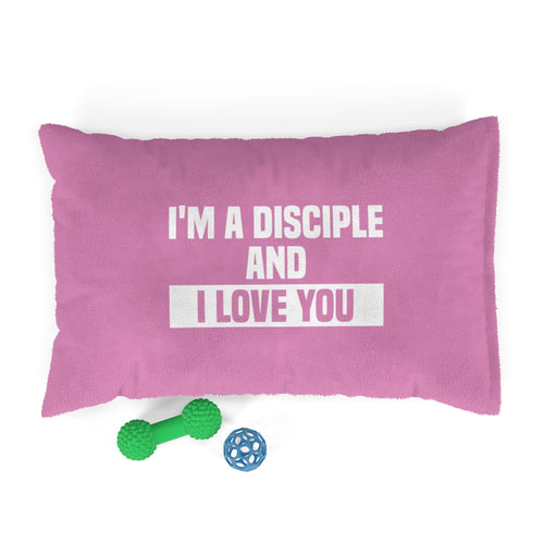 I'm A Disciple And I Love You Pet Bed