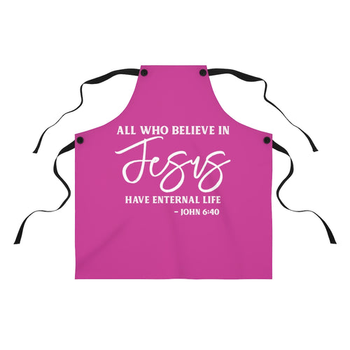 All Who Believe In Jesus | John 6:40 Apron