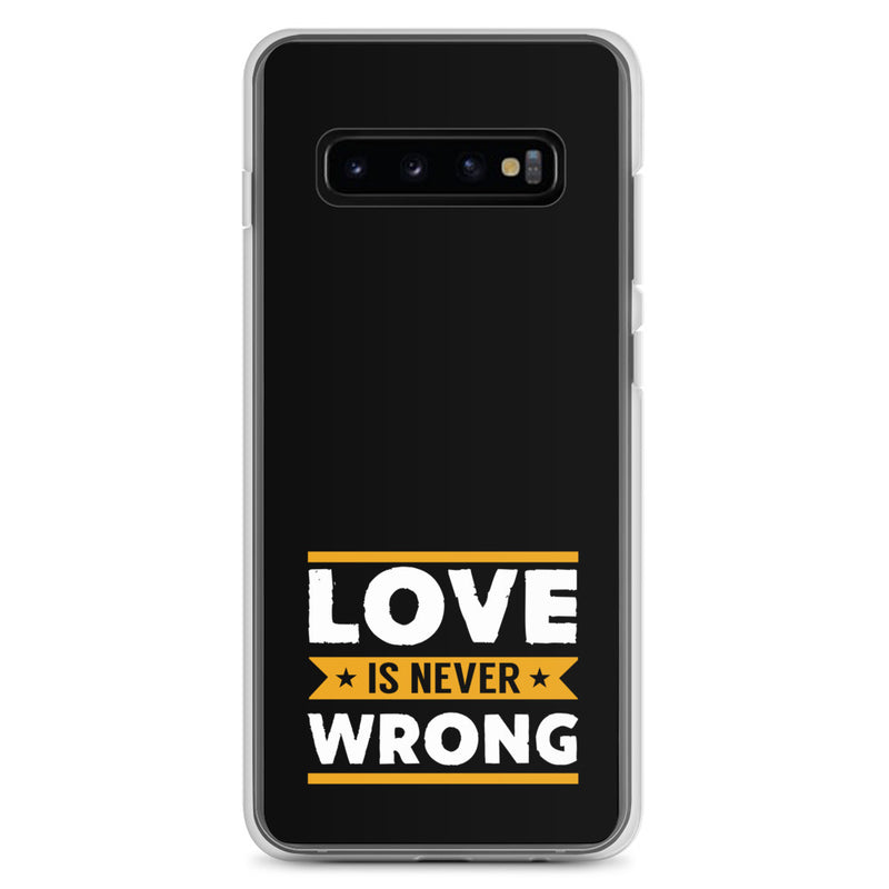 Love Is never Wrong Samsung Case