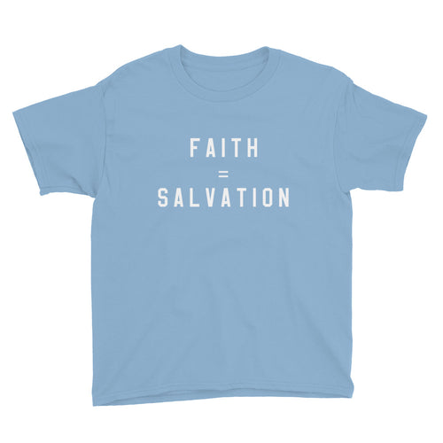 Faith Equals Salvation Youth T-Shirt
