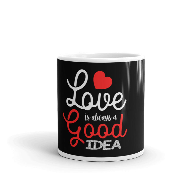Love Is Always A Good Idea Black-Gloss Mug
