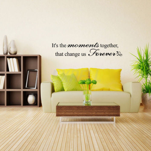 Moments Together Change Us Forever Wall Decal