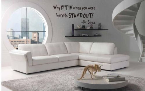 """Why Fit In When You Were Born To Stand Out"" Wall Decal"