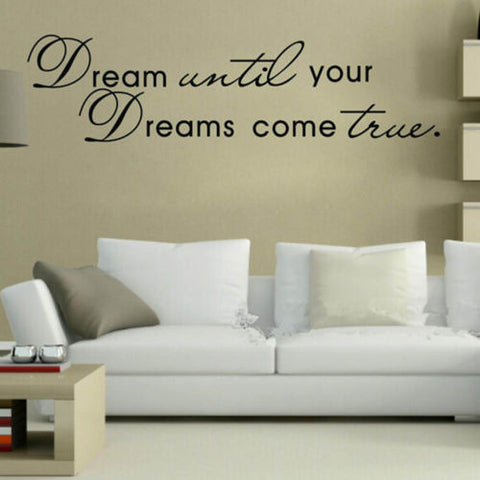 """Dream Until Your Dreams Come True"" Vinyl Wall Decal"