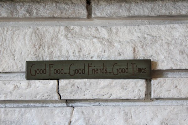 Good Food, Good Friends, Good Times Wooden Wall Plaque